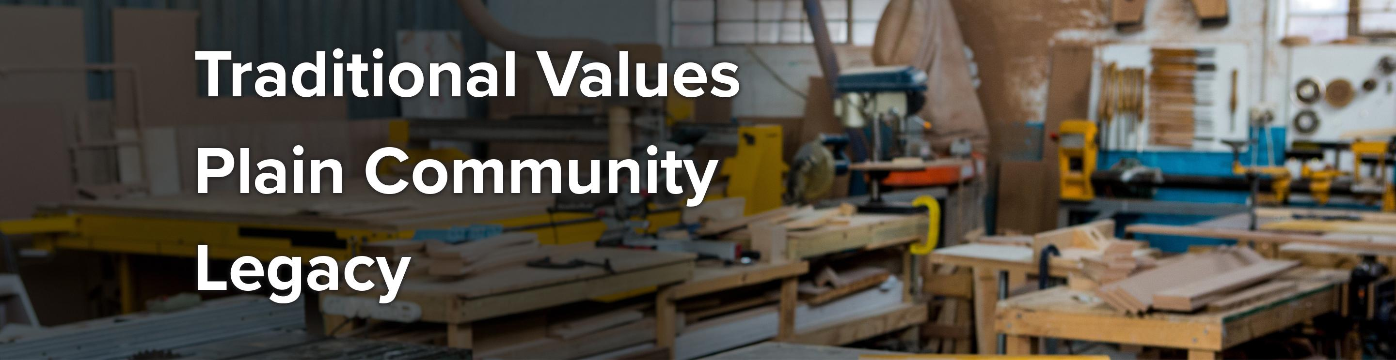 Traditional Values Plain Community Legacy - Shop picture